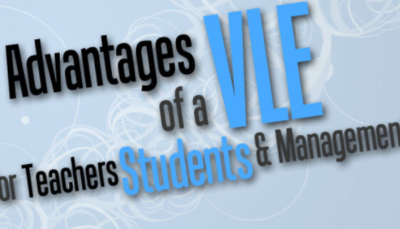 The Advantages of a VLE for Teachers, Students and Management