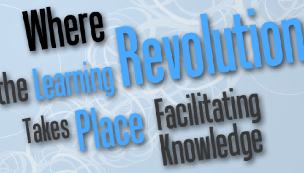 Where The Learning Revolution Takes Place