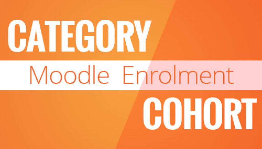 Category vs Cohort Enrolment on Moodle