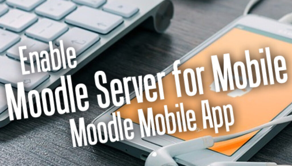 Enable Moodle Server For Mobile App