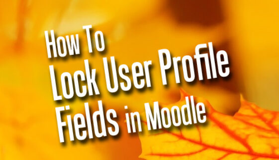How To Lock User Profile Fields In Moodle Featured
